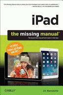 iPad : the missing manual : the book that should have deen in the box /